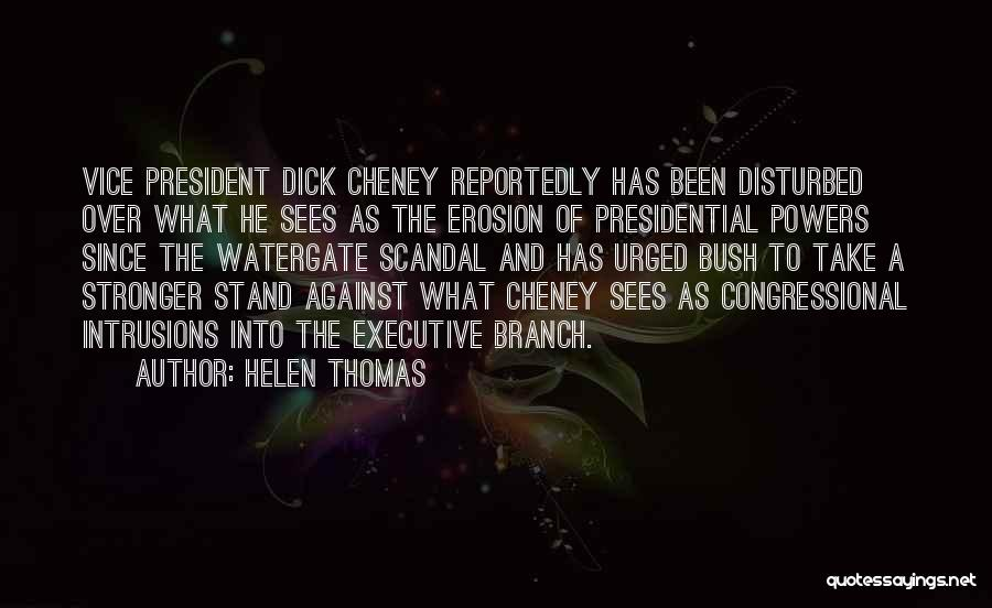 Watergate Scandal Quotes By Helen Thomas