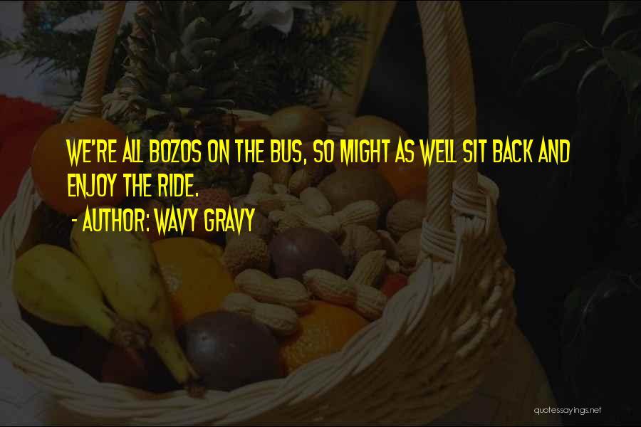 Wavy Gravy Quotes 1720405