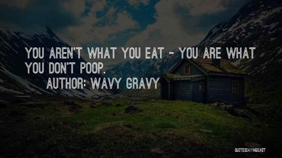 Wavy Gravy Quotes 2132318