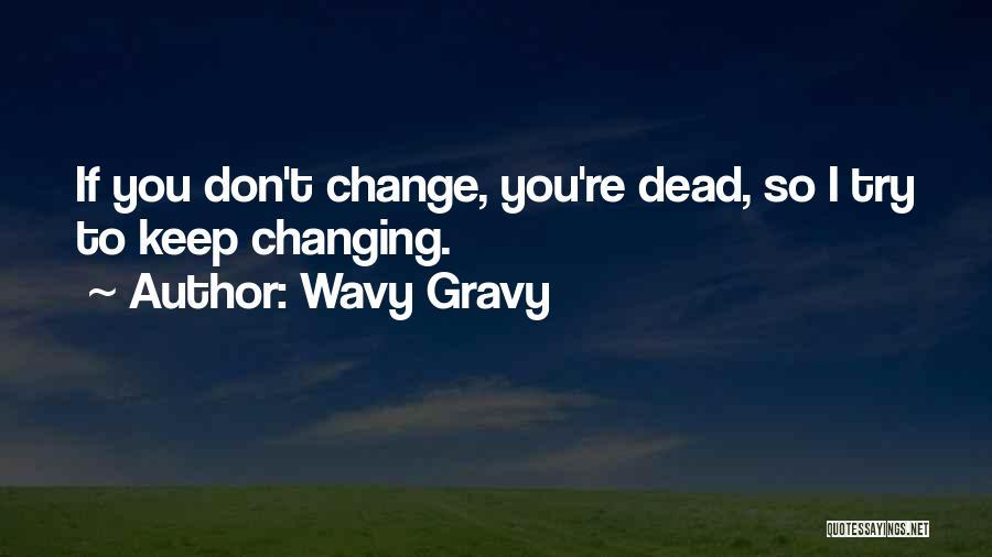 Wavy Gravy Quotes 2191532