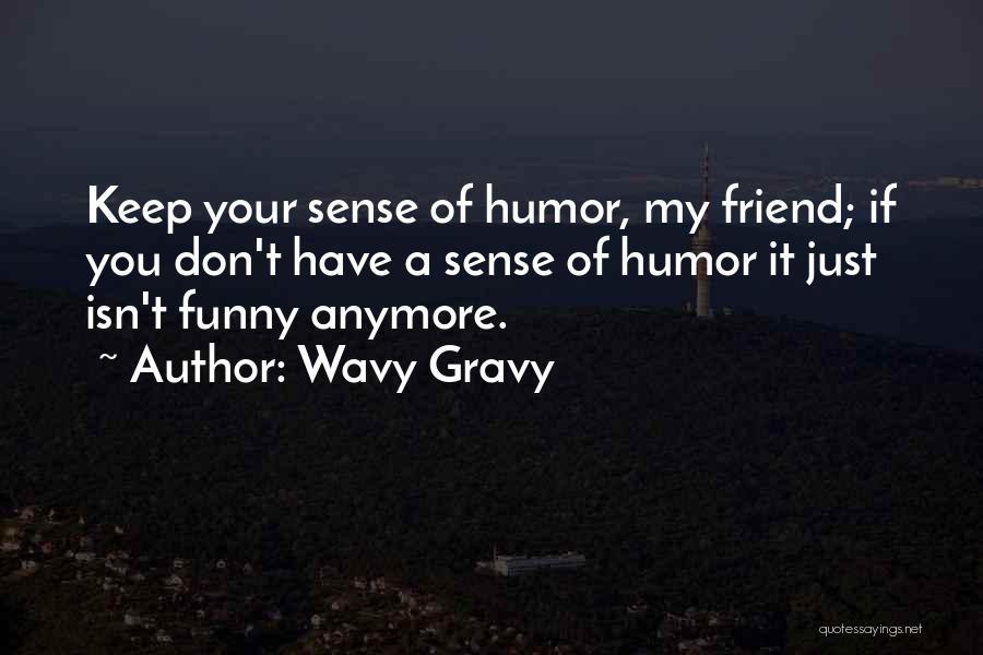 Wavy Gravy Quotes 598212