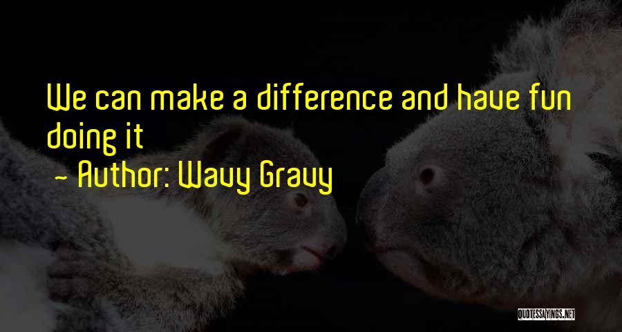 Wavy Gravy Quotes 638839