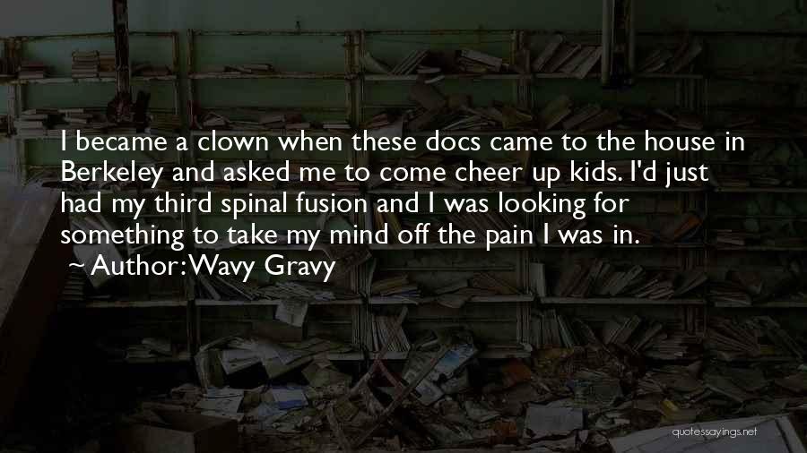 Wavy Gravy Quotes 685396