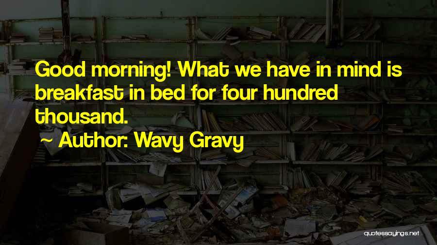 Wavy Gravy Quotes 756489