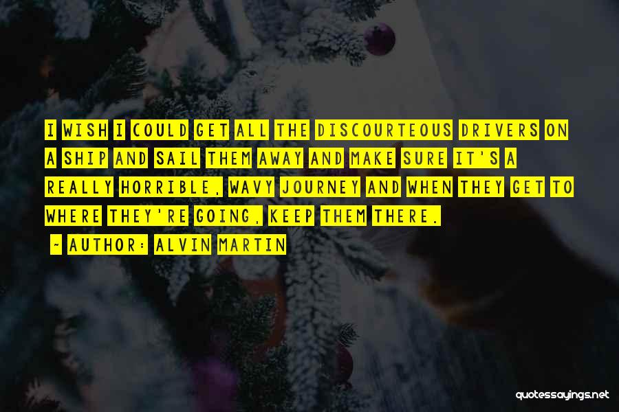 Wavy Quotes By Alvin Martin