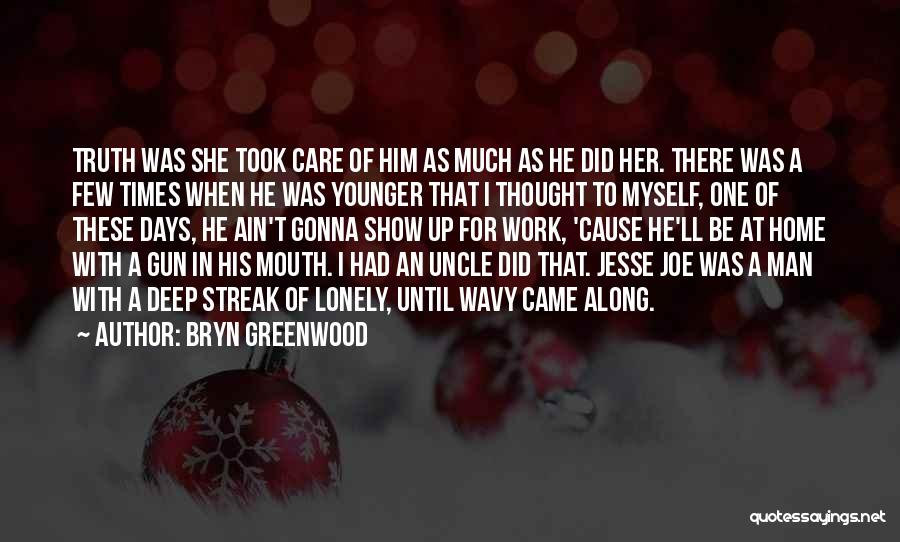 Wavy Quotes By Bryn Greenwood