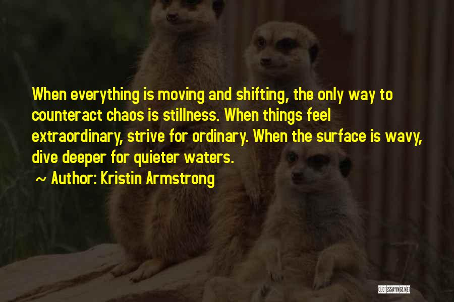 Wavy Quotes By Kristin Armstrong