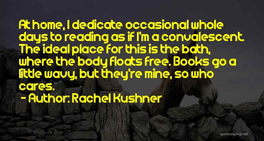 Wavy Quotes By Rachel Kushner