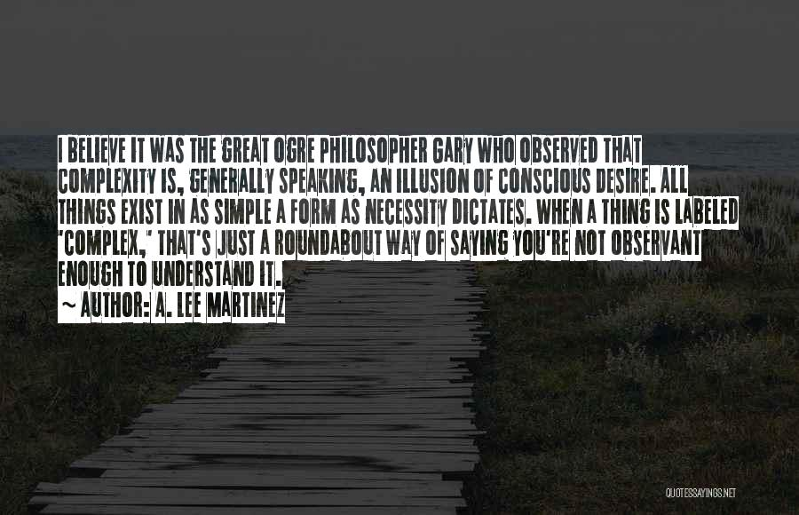 Way Of Speaking Quotes By A. Lee Martinez