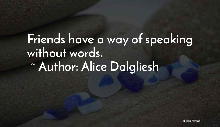 Way Of Speaking Quotes By Alice Dalgliesh