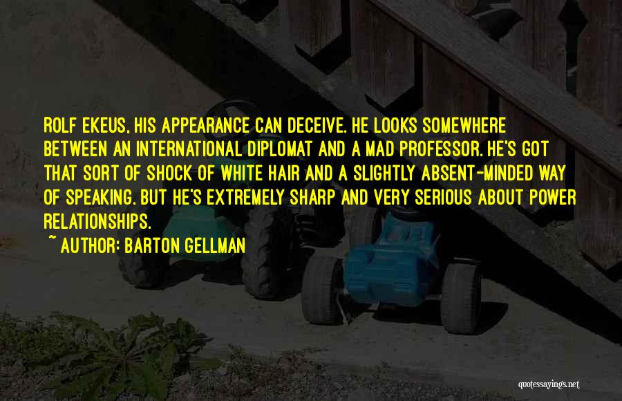 Way Of Speaking Quotes By Barton Gellman