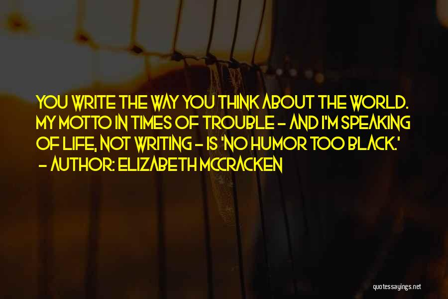 Way Of Speaking Quotes By Elizabeth McCracken