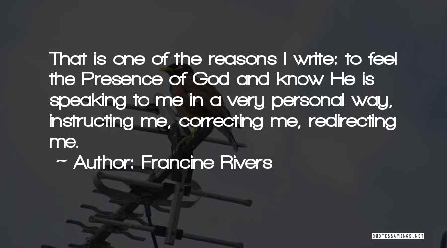 Way Of Speaking Quotes By Francine Rivers