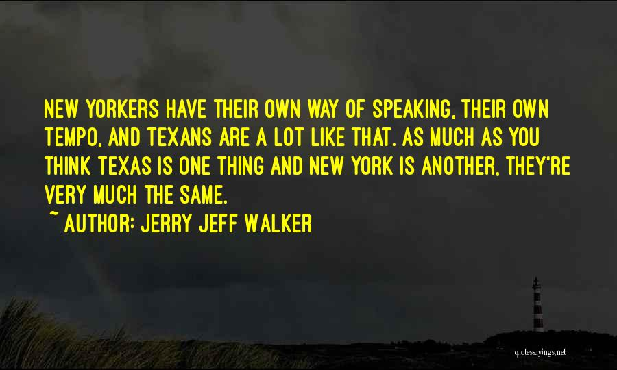 Way Of Speaking Quotes By Jerry Jeff Walker