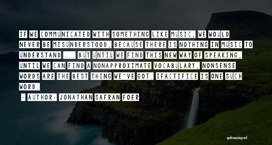 Way Of Speaking Quotes By Jonathan Safran Foer