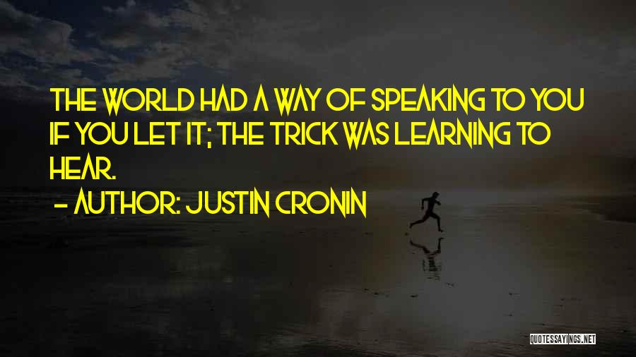 Way Of Speaking Quotes By Justin Cronin