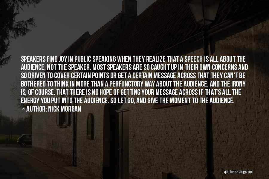Way Of Speaking Quotes By Nick Morgan