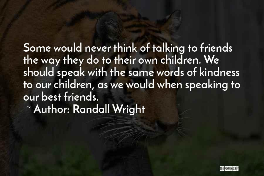 Way Of Speaking Quotes By Randall Wright