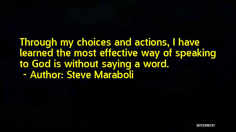 Way Of Speaking Quotes By Steve Maraboli