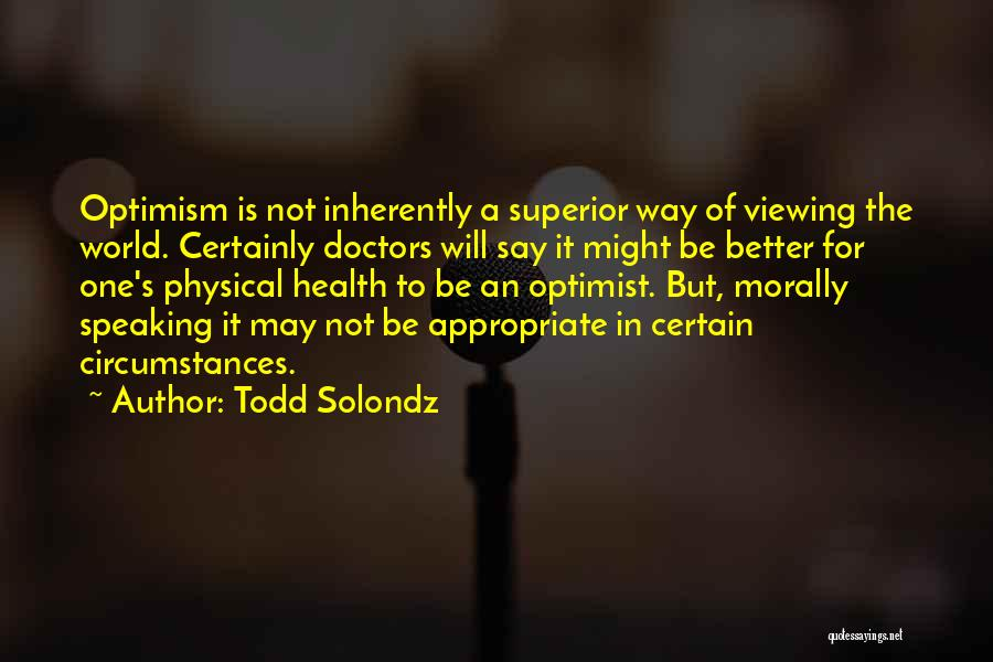 Way Of Speaking Quotes By Todd Solondz