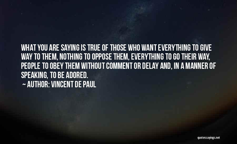 Way Of Speaking Quotes By Vincent De Paul