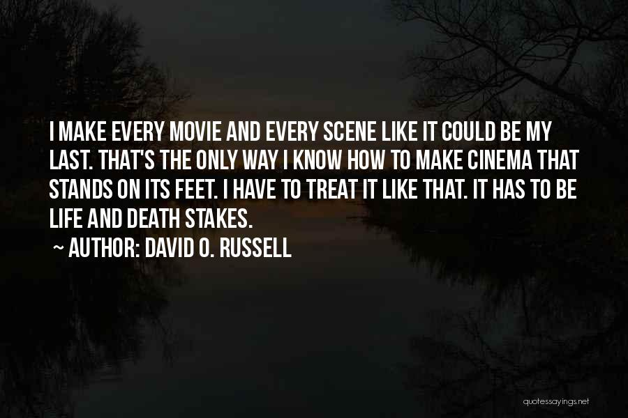 Way To Death Quotes By David O. Russell