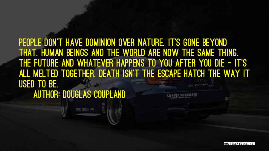 Way To Death Quotes By Douglas Coupland