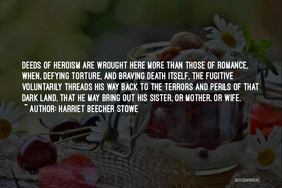 Way To Death Quotes By Harriet Beecher Stowe