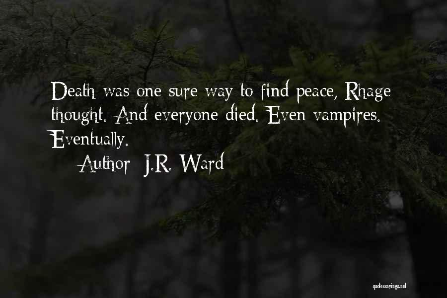 Way To Death Quotes By J.R. Ward