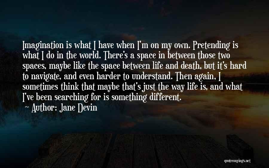 Way To Death Quotes By Jane Devin