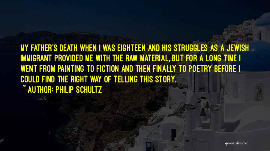 Way To Death Quotes By Philip Schultz