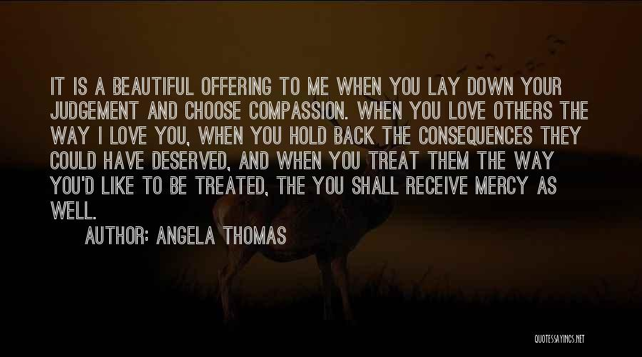 Way You Treat Me Quotes By Angela Thomas