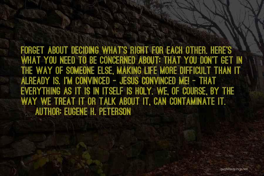 Way You Treat Me Quotes By Eugene H. Peterson