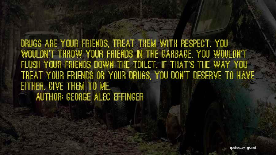 Way You Treat Me Quotes By George Alec Effinger