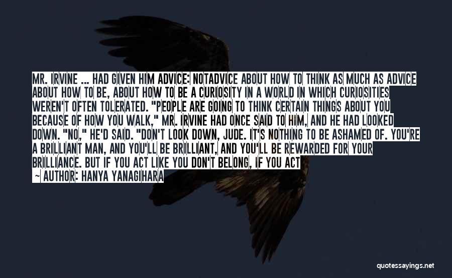 Way You Treat Me Quotes By Hanya Yanagihara