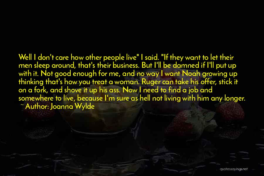 Way You Treat Me Quotes By Joanna Wylde