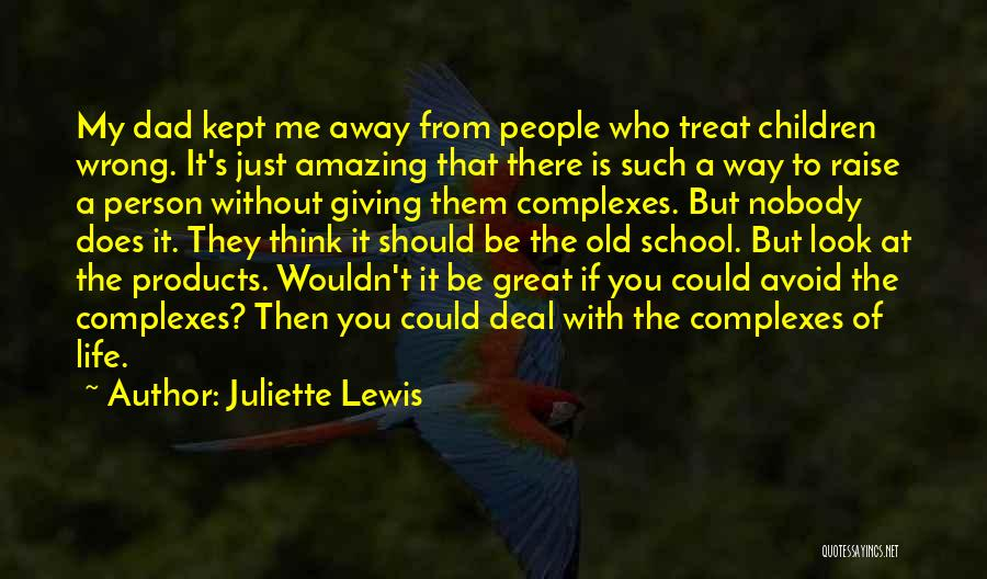 Way You Treat Me Quotes By Juliette Lewis