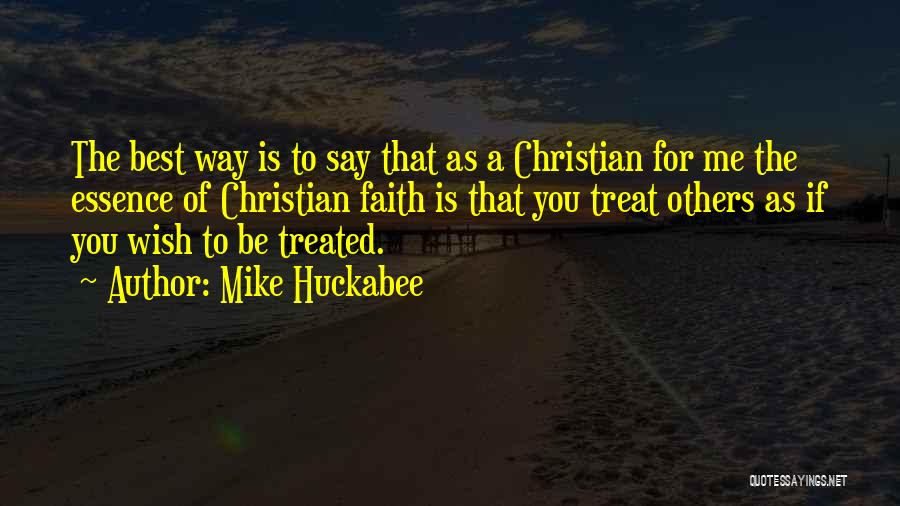 Way You Treat Me Quotes By Mike Huckabee