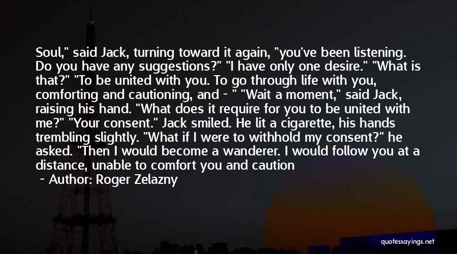 Way You Treat Me Quotes By Roger Zelazny