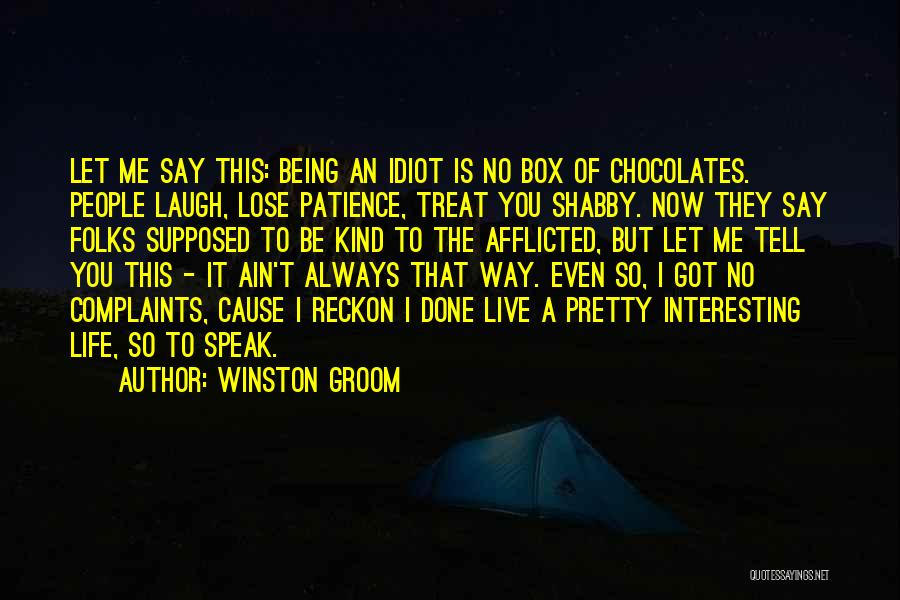Way You Treat Me Quotes By Winston Groom