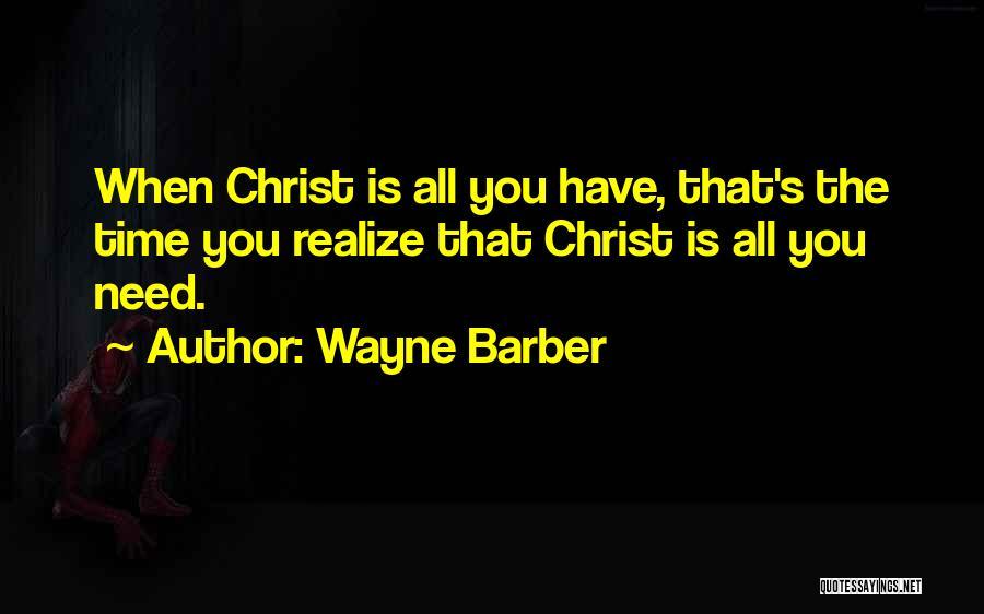 Wayne Barber Quotes 444579