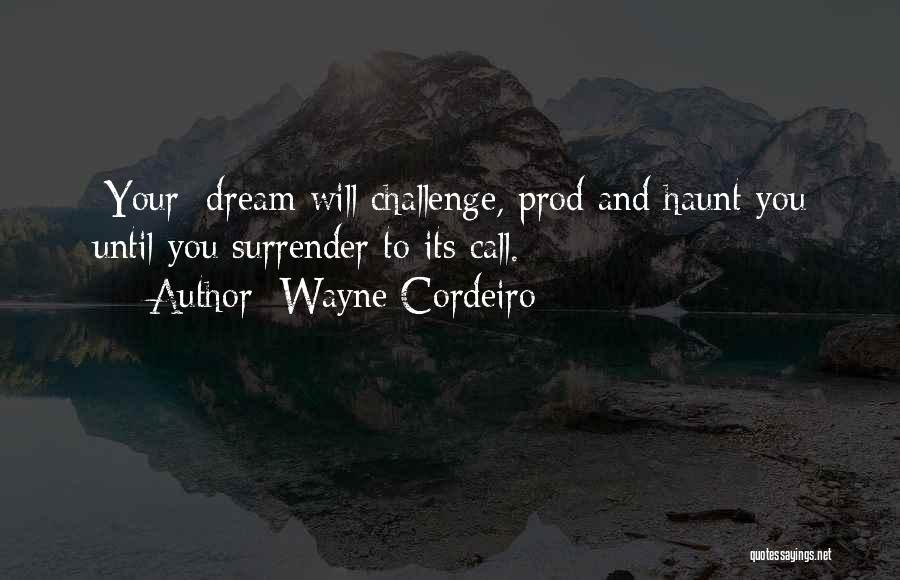 Wayne Cordeiro Quotes 1283204