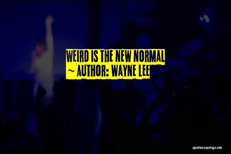 Wayne Lee Quotes 1820827