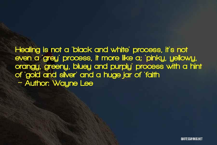 Wayne Lee Quotes 184735