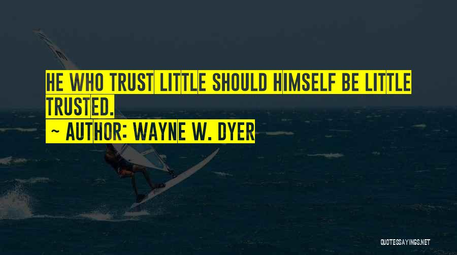 Wayne W. Dyer Quotes 1023664