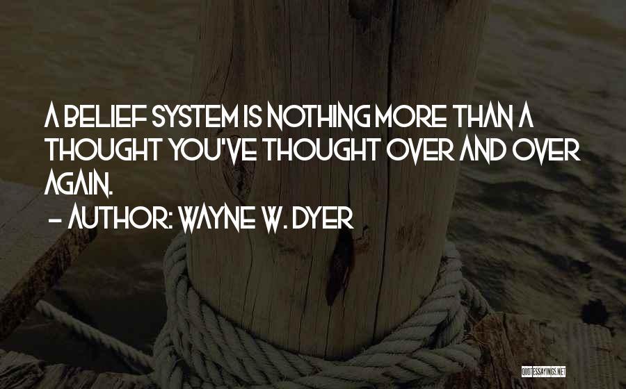 Wayne W. Dyer Quotes 1065683