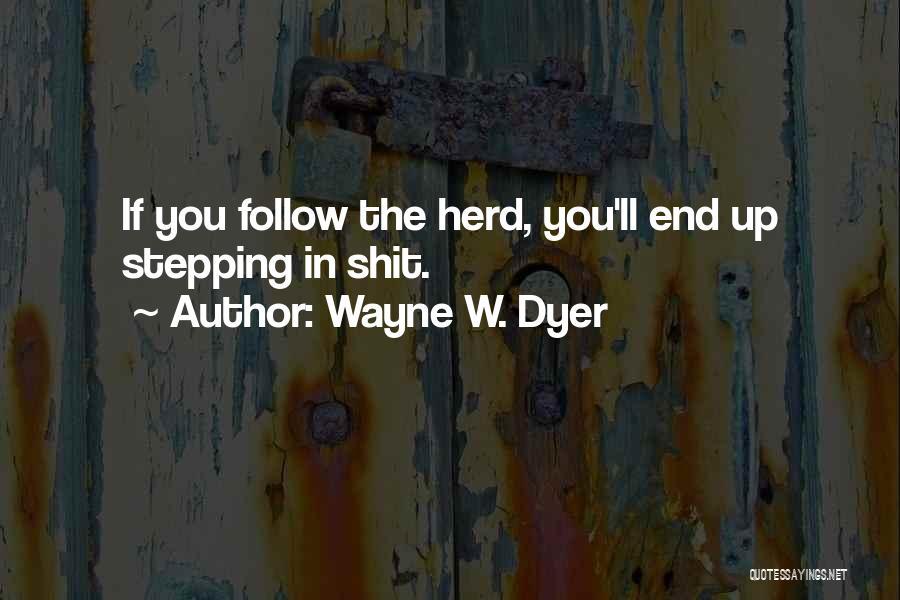 Wayne W. Dyer Quotes 1109647