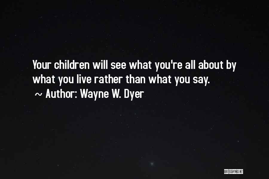Wayne W. Dyer Quotes 1113195