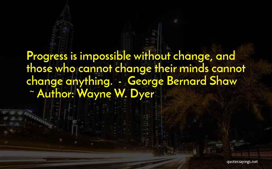 Wayne W. Dyer Quotes 1316208