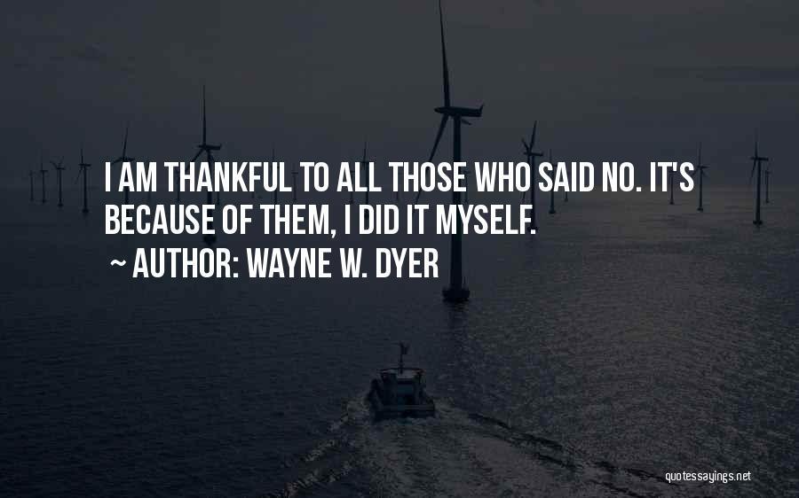 Wayne W. Dyer Quotes 1326329